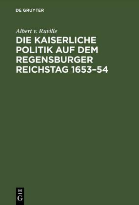 Die kaiserliche Politik auf dem Regensburger Reichstag 1653-54