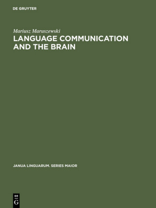 Language Communication and the Brain