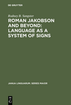 Roman Jakobson and Beyond: Language as a System of Signs