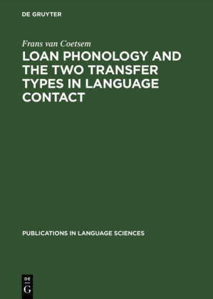 Loan Phonology and the Two Transfer Types in Language Contact
