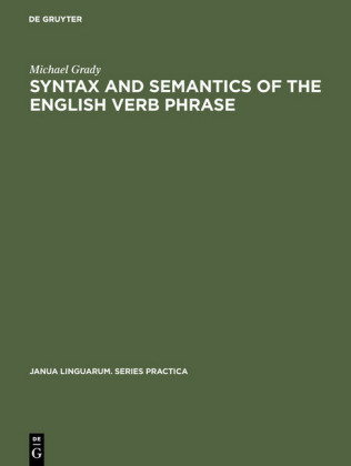 Syntax and Semantics of the English Verb Phrase