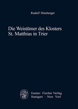 Die Weistümer des Klosters St. Matthias in Trier