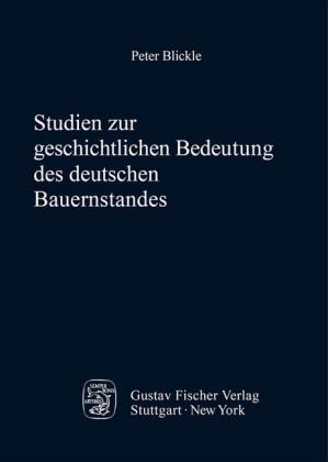 Studien zur geschichtlichen Bedeutung des deutschen Bauernstandes