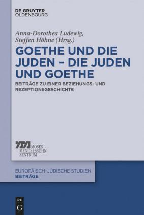 Goethe und die Juden - die Juden und Goethe