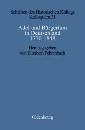 Adel und Bürgertum in Deutschland 1770-1848
