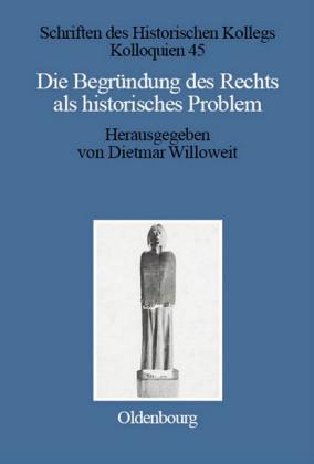 Die Begründung des Rechts als historisches Problem