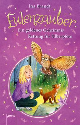 Eulenzauber - Ein goldenes Geheimnis / Eulenzauber - Rettung für Silberpfote