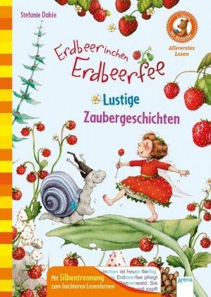 Erdbeerinchen Erdbeerfee. Lustige Zaubergeschichten (Silbentrennung)