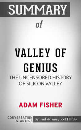 Summary of Valley of Genius: The Uncensored History of Silicon Valley
