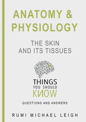 Anatomy and Physiology 'The Skin and its Tissues'