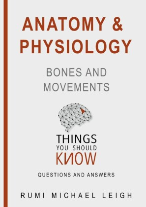 Anatomy and Physiology 'Bones and Movements'