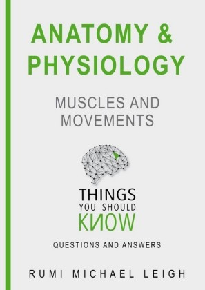 Anatomy and Physiology 'Muscles and Movements'