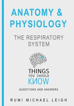 Anatomy and Physiology 'The Respiratory System'