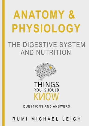 The Digestive System And Nutrition