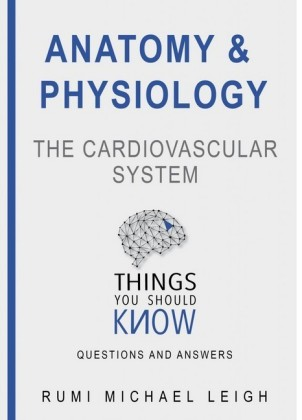 Anatomy and Physiology 'The Cardiovascular System'