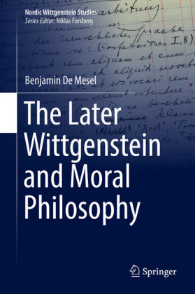 The Later Wittgenstein and Moral Philosophy