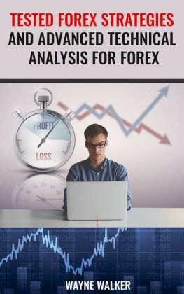 Tested Forex Strategies And Advanced Technical Analysis For Forex