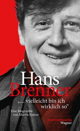 Hans Brenner. 'vielleicht bin ich wirklich so'