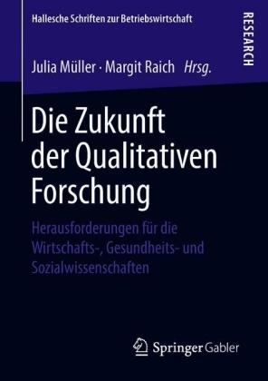 Die Zukunft der Qualitativen Forschung