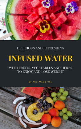 Delicious And Refreshing Infused Water With Fruits, Vegetables And Herbs