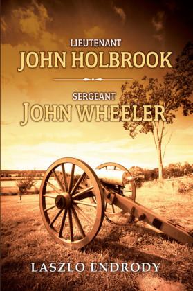 Lieutenant John Holbrook, Sergeant John Wheeler