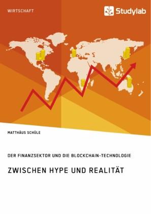 Zwischen Hype und Realität. Der Finanzsektor und die Blockchain-Technologie