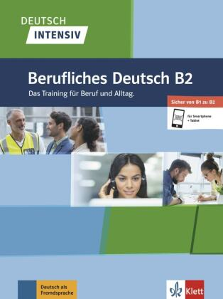 Deutsch intensiv - Berufliches Deutsch B2