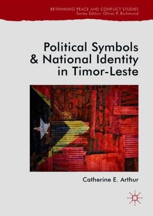 Political Symbols and National Identity in Timor-Leste