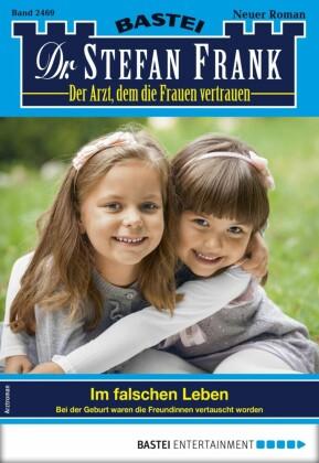 Dr. Stefan Frank 2469 - Arztroman