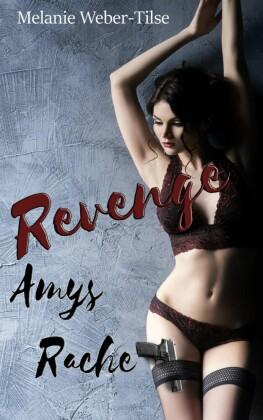 Revenge - Amys Rache