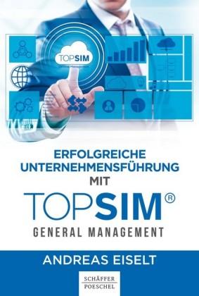 Erfolgreiche Unternehmensführung mit TOPSIM - General Management