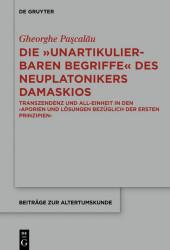Die 'unartikulierbaren Begriffe' des Neuplatonikers Damaskios