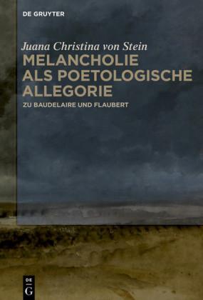 Melancholie als poetologische Allegorie