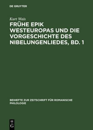 Frühe Epik Westeuropas und die Vorgeschichte des Nibelungenliedes, Bd. 1