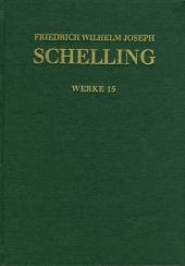 Friedrich Wilhelm Joseph Schelling: Historisch-kritische Ausgabe / Reihe I: Werke. Band 15: Beiträge zu 'Jahrbücher der