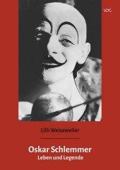 Oskar Schlemmer: Leben und Legende