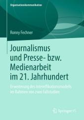 Journalismus und Presse- bzw. Medienarbeit im 21. Jahrhundert