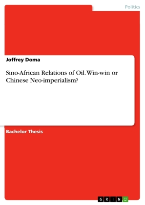 Sino-African Relations of Oil. Win-win or Chinese Neo-imperialism?