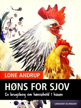 Høns for sjov. En brugsbog om hønsehold i haven.