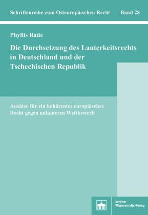 Die Durchsetzung des Lauterkeitsrechts in Deutschland und der Tschechischen Republik