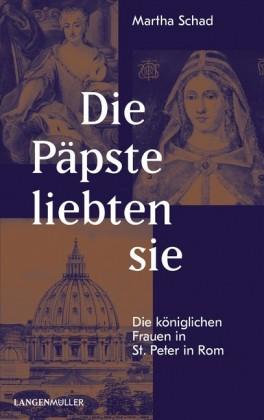 Die Päpste liebten sie
