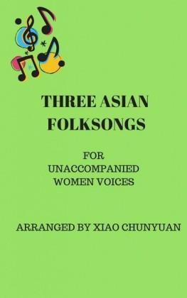 Three Asian Folk Songs
