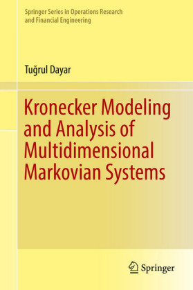 Kronecker Modeling and Analysis of Multidimensional Markovian Systems