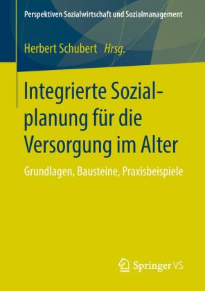 Integrierte Sozialplanung für die Versorgung im Alter