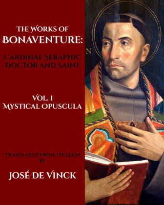 The Works of St. Bonaventure, Cardinal Seraphic Doctor and Saint