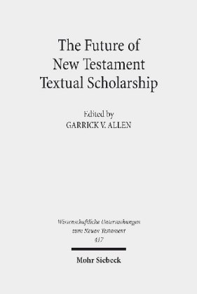 The Future of New Testament Textual Scholarship