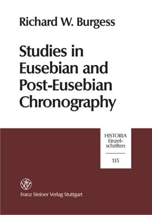 Studies in Eusebian and Post-Eusebian Chronography