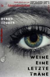 Weine eine letzte Träne - Ein Katharina Ledermacher Krimi #7