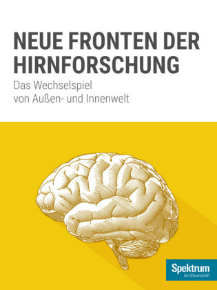Spektrum Spezial - Neue Fronten der Hirnforschung