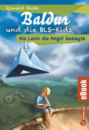 Baldur und die BLS-Kids 1: Als Levin die Angst besiegte